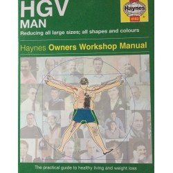 The Haynes HGV Man Manual: The Practical Guide To Healthy Living And Weight Loss (Haynes Owners Workshop Manual)