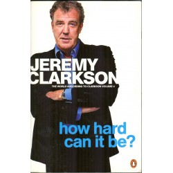 How hard can it be? Vol 4 Jeremy Clarkson